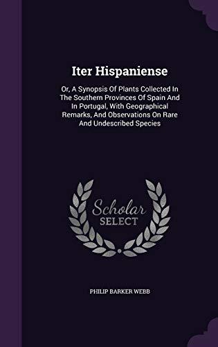 Iter Hispaniense: Or, a Synopsis of Plants: Philip Barker Webb