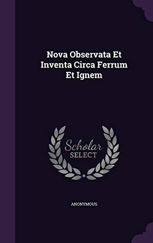 9781342534705: Nova Observata Et Inventa Circa Ferrum Et Ignem