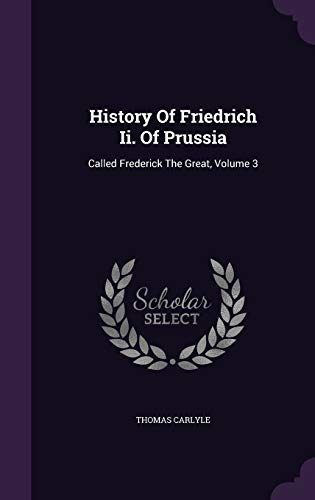 9781342538826: History Of Friedrich Ii. Of Prussia: Called Frederick The Great, Volume 3