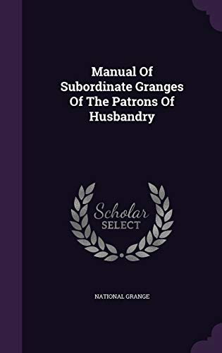 9781342551672: Manual Of Subordinate Granges Of The Patrons Of Husbandry