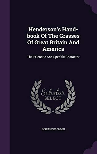 9781342566393: Henderson's Hand-book Of The Grasses Of Great Britain And America: Their Generic And Specific Character