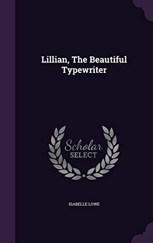 9781342574183: Lillian, The Beautiful Typewriter