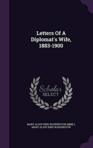 9781342577429: Letters Of A Diplomat's Wife, 1883-1900