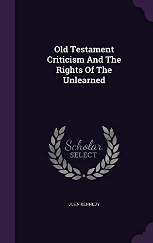 9781342589798: Old Testament Criticism And The Rights Of The Unlearned