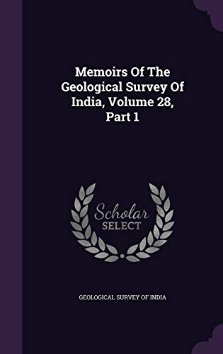 9781342593801: Memoirs Of The Geological Survey Of India, Volume 28, Part 1