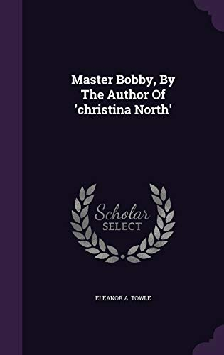9781342597663: Master Bobby, By The Author Of 'christina North'