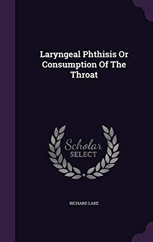 9781342599018: Laryngeal Phthisis Or Consumption Of The Throat