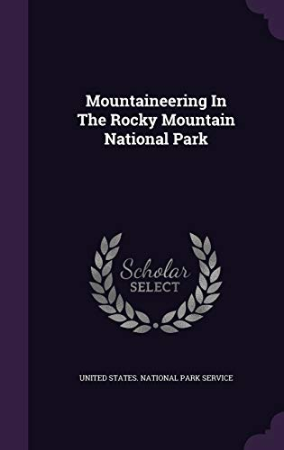 9781342600356: Mountaineering In The Rocky Mountain National Park