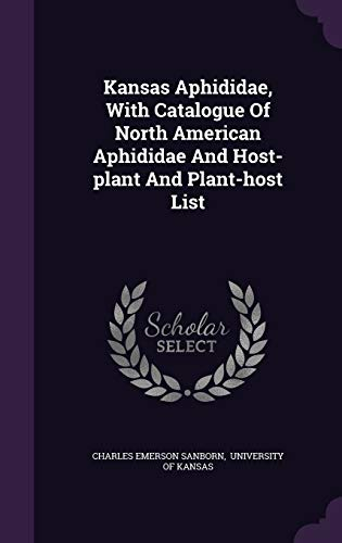 9781342608802: Kansas Aphididae, With Catalogue Of North American Aphididae And Host-plant And Plant-host List