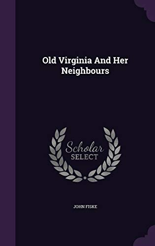 9781342615183: Old Virginia And Her Neighbours