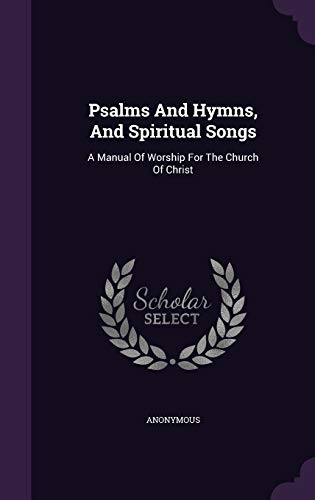 9781342624017: Psalms And Hymns, And Spiritual Songs: A Manual Of Worship For The Church Of Christ
