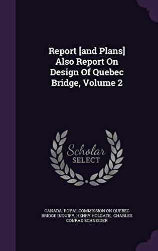9781342627261: Report [and Plans] Also Report On Design Of Quebec Bridge, Volume 2