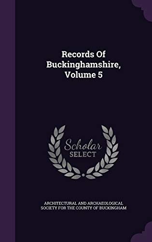 9781342633118: Records Of Buckinghamshire, Volume 5