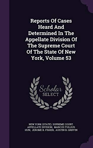 9781342646842: Reports Of Cases Heard And Determined In The Appellate Division Of The Supreme Court Of The State Of New York, Volume 53