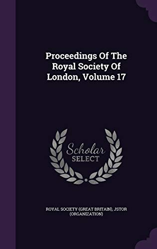 9781342662477: Proceedings Of The Royal Society Of London, Volume 17