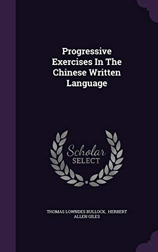 9781342690944: Progressive Exercises In The Chinese Written Language