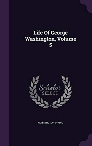 9781342697844: Life Of George Washington, Volume 5