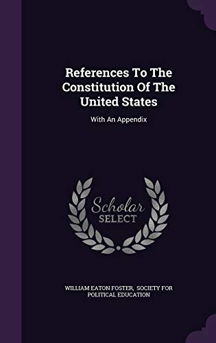 9781342709295: References To The Constitution Of The United States: With An Appendix