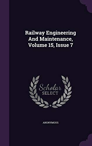 9781342720337: Railway Engineering And Maintenance, Volume 15, Issue 7