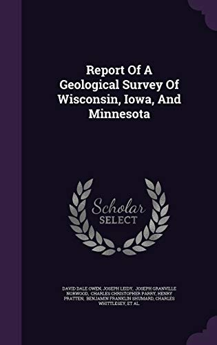 9781342726735: Report Of A Geological Survey Of Wisconsin, Iowa, And Minnesota