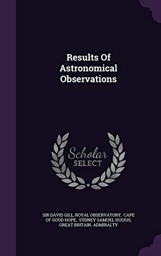 9781342729255: Results Of Astronomical Observations