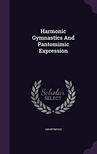9781342752208: Harmonic Gymnastics And Pantomimic Expression