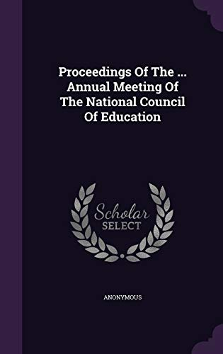 9781342761491: Proceedings Of The ... Annual Meeting Of The National Council Of Education