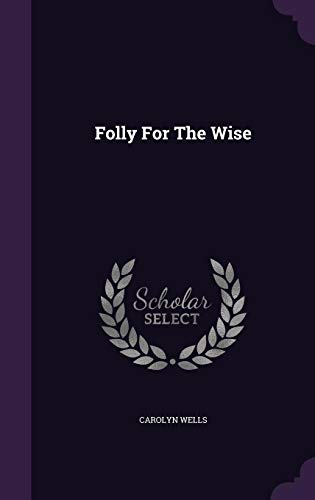 9781342762153: Folly for the Wise