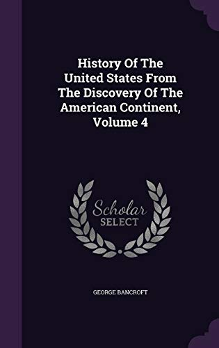9781342774071: History Of The United States From The Discovery Of The American Continent, Volume 4