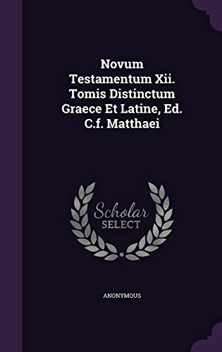 Novum Testamentum XII. Tomis Distinctum Graece Et: Anonymous