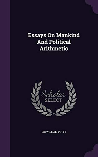 9781342775221: Essays On Mankind And Political Arithmetic