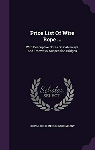 Price List of Wire Rope .: With: John a. Roebling's
