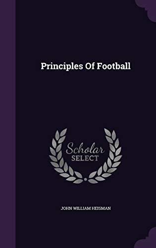 Principles of Football (Hardback or Cased Book): Heisman, John William