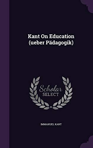 9781342803566: Kant On Education (ueber Pädagogik)
