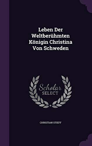 9781342806451: Leben Der Weltberühmten Königin Christina Von Schweden