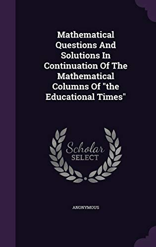 9781342817587: Mathematical Questions And Solutions In Continuation Of The Mathematical Columns Of
