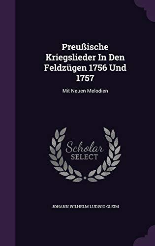 9781342819123: Preußische Kriegslieder In Den Feldzügen 1756 Und 1757: Mit Neuen Melodien