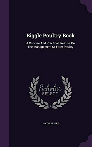 9781342827135: Biggle Poultry Book: A Concise And Practical Treatise On The Management Of Farm Poultry