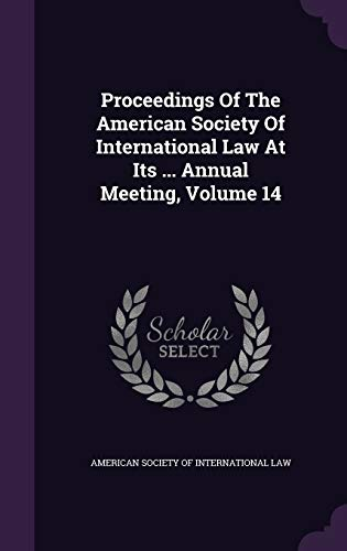9781342879486: Proceedings Of The American Society Of International Law At Its ... Annual Meeting, Volume 14