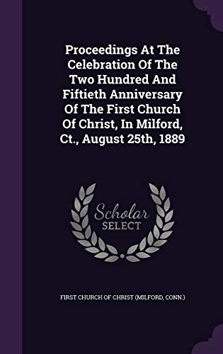 1639. PROCEEDINGS AT THE CELEBRATION OF THE TWO HUNDRED FIFTIETH ANNIVERSARY OF THE FIRST CHURCH OF...