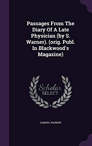 9781342883834: Passages From The Diary Of A Late Physician (by S. Warner). (orig. Publ. In Blackwood's Magazine)