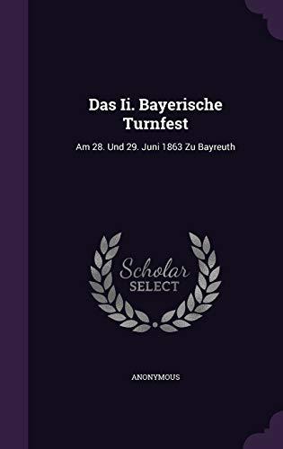 9781342883988: Das Ii. Bayerische Turnfest: Am 28. Und 29. Juni 1863 Zu Bayreuth