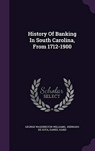 History of Banking in South Carolina, from: George Washington Williams,