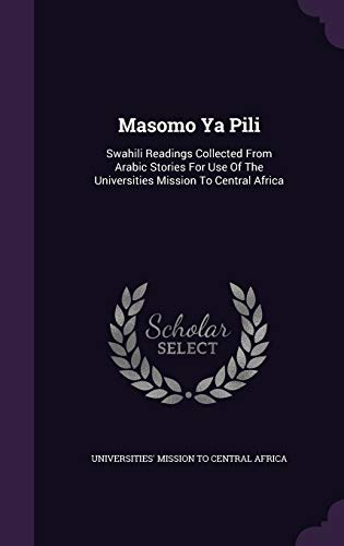 9781342897732: Masomo Ya Pili: Swahili Readings Collected From Arabic Stories For Use Of The Universities Mission To Central Africa