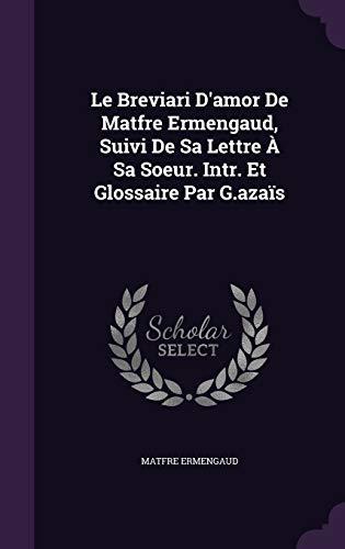 Le Breviari D'Amor de Matfre Ermengaud, Suivi: Ermengaud, Matfre