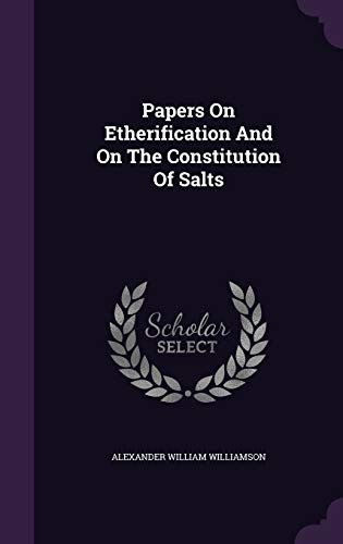 9781342911674: Papers On Etherification And On The Constitution Of Salts
