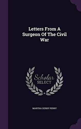 9781342911964: Letters From A Surgeon Of The Civil War