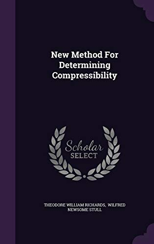 9781342931405: New Method For Determining Compressibility