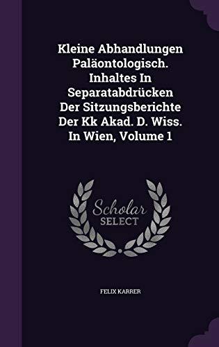 Kleine Abhandlungen Palaontologisch. Inhaltes in Separatabdrucken Der: Felix Karrer