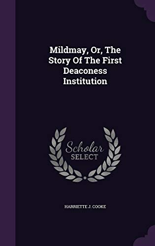 Mildmay, Or, the Story of the First: Harriette J Cooke